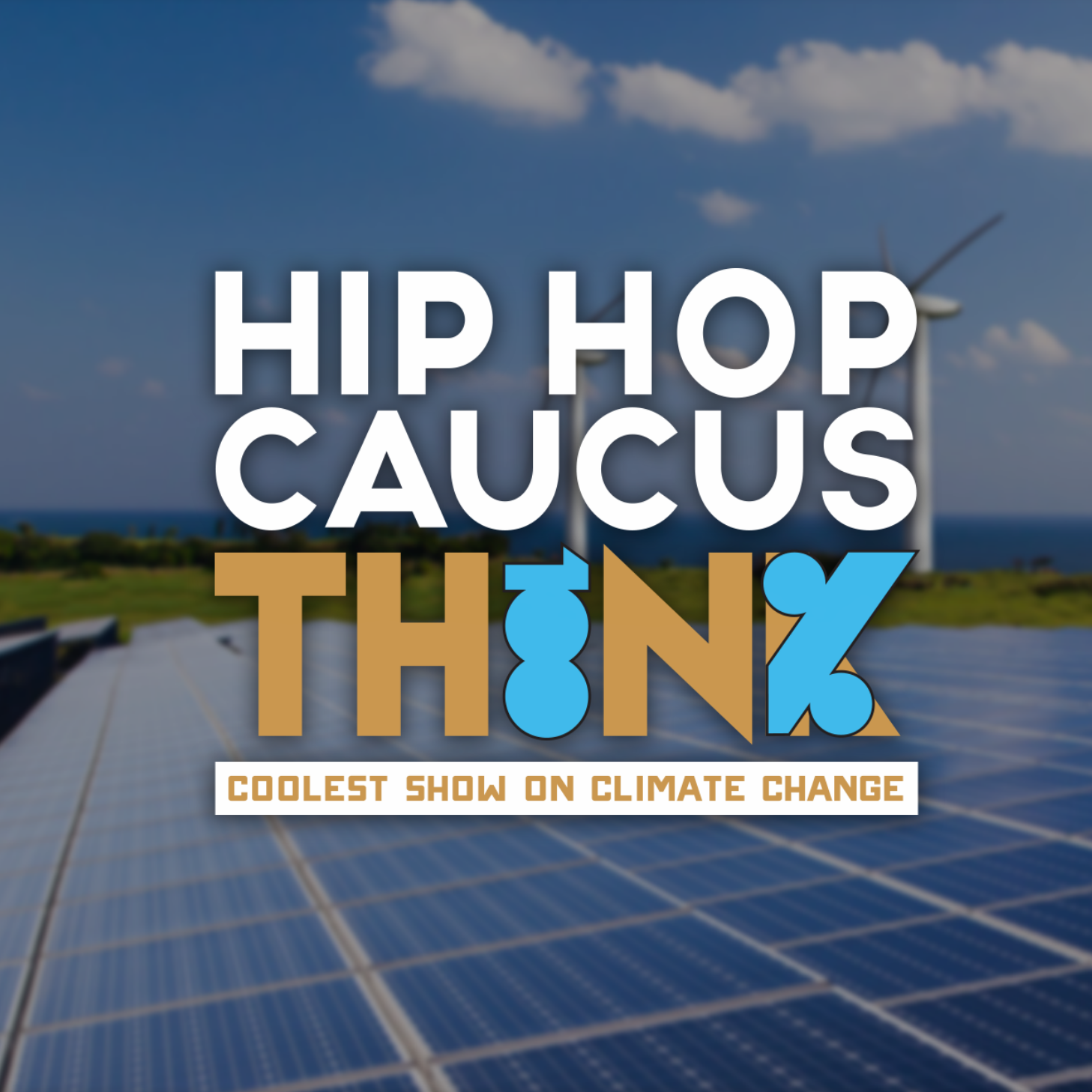 Think 100%: The Coolest Show on Climate Change