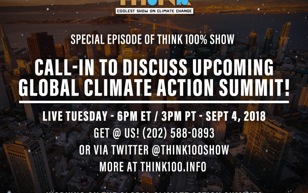 "Episode 23: ""Global Climate Action Summit + Divest/Invest!"" [September 4, 2018]"