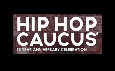 Celebrate Hip Hop Caucus' 15th Anniversary!