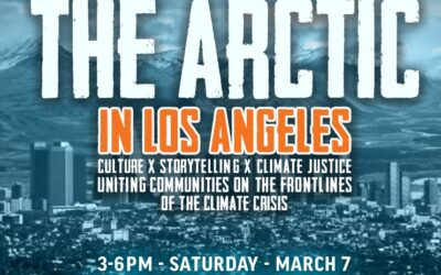 RSVP: The Arctic in Los Angeles – Saturday, March 7, 2020